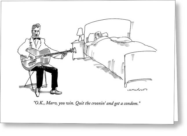 O.k., Marv, You Win. Quit The Croonin' And Get Greeting Card