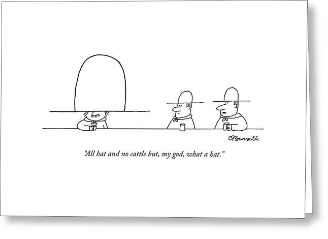 All Hat And No Cattle But Greeting Card by Charles Barsotti