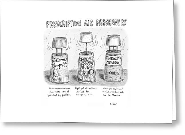 Prescription Air Fresheners Greeting Card by Roz Chast