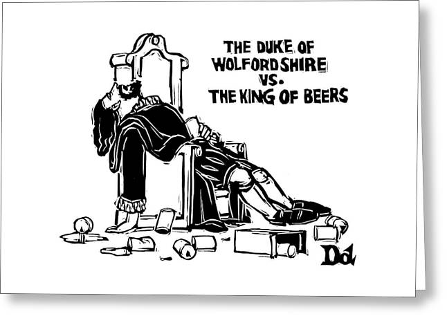 The Duke Of Wolfordshire Vs. The King Of Beers Greeting Card