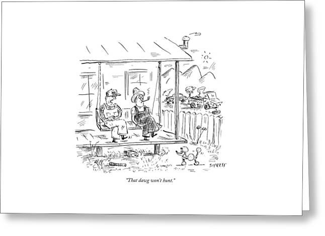 That Dawg Won't Hunt Greeting Card by David Sipress