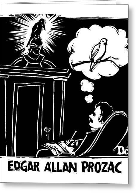 Edgar Allen Prozac Greeting Card