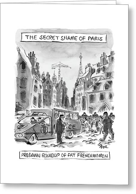 The Secret Shame Of Paris Greeting Card