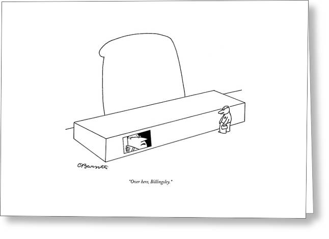 Over Here, Billingsley Greeting Card by Charles Barsotti