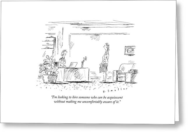 A Boss Says To Her Female Employee Greeting Card by Barbara Smaller