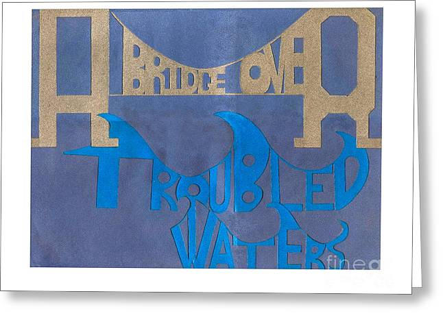 A Bridge Over Troubled Waters Greeting Card by Dave Atkins