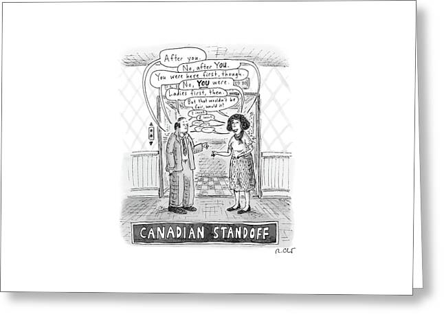 A Canadian Stand-off Satirizes The  Politeness Greeting Card by Roz Chast