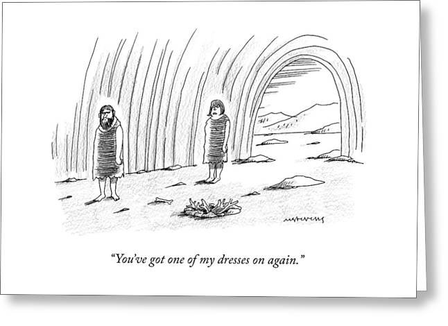 A Cave-wife Says To Her Cave-husband Greeting Card