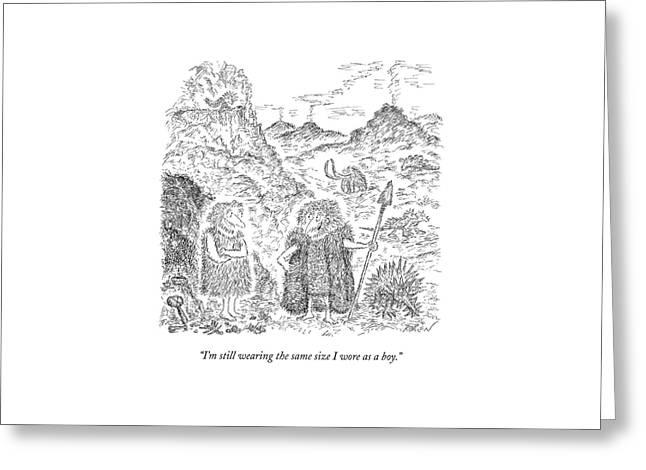 A Caveman Talks To A Cavewoman Greeting Card by Edward Koren
