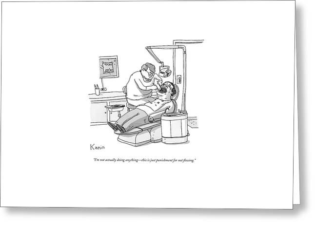 A Dentist Roots Around In A Patient's Mouth Greeting Card by Zachary Kanin