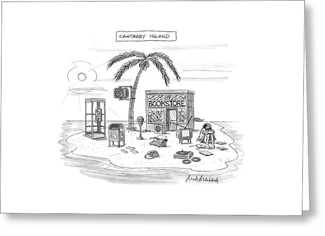 A Desert Island Full Of Outdated And Obsolete Greeting Card by Mort Gerberg