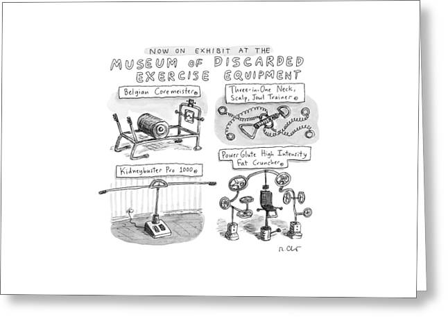A Display Of Discarded Exercise Equipment Like Greeting Card by Roz Chast