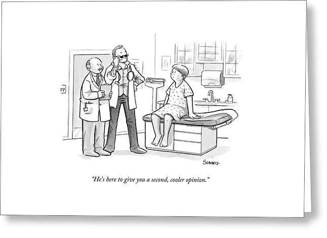 A Doctor Tells A Patient About A Hip-looking Greeting Card by Benjamin Schwartz