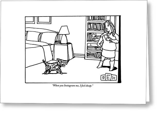 A Dog Talks To His Owner Greeting Card by Bruce Eric Kaplan