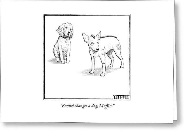 Kennel Changes A Dog Muffin Greeting Card
