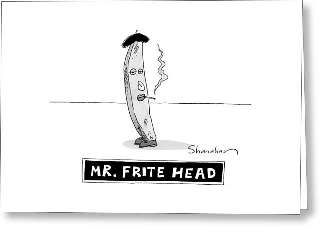 A French Fry Drawn Similarly To Mr. Potato Head Greeting Card by Danny Shanahan