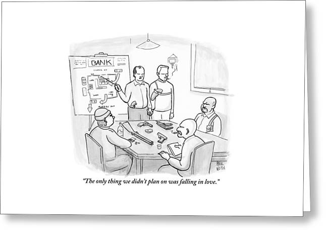 A Group Of Criminals Are Planning In A Room Greeting Card by Paul Noth