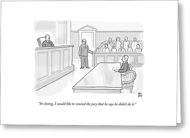A Lawyer In Court Addresses The Jury Greeting Card by Paul Noth