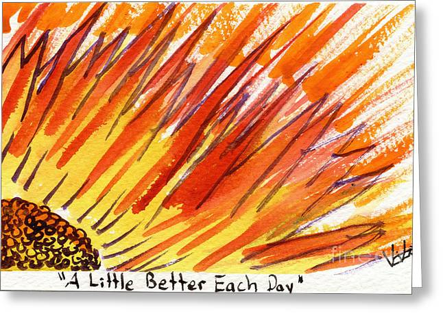 A Little Better Each Day  Greeting Card