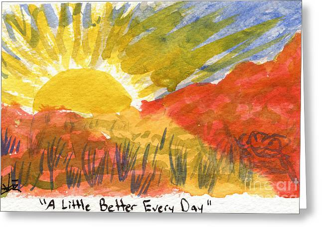 A Little Better Every Day Greeting Card