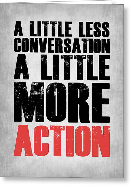 A Little More Action Poster Grey Greeting Card by Naxart Studio