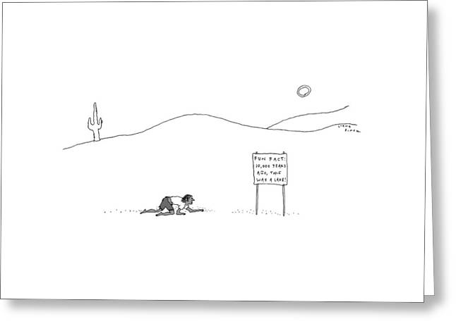 A Man Crawling Through The Desert Nears A Sign Greeting Card by Liana Finck