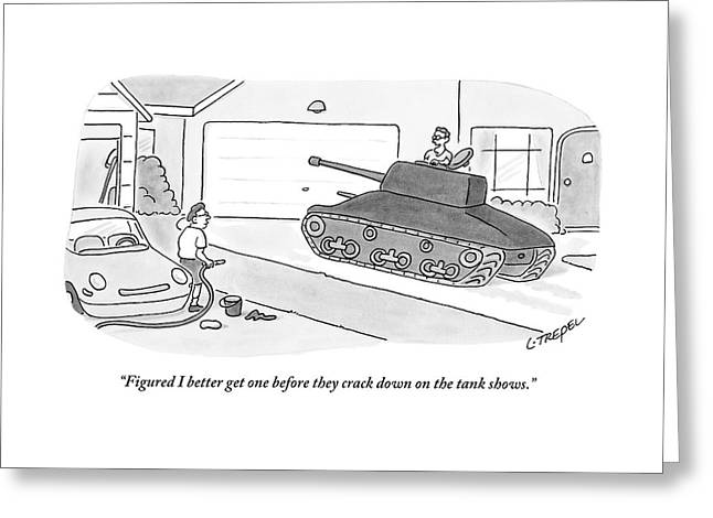 A Man In A Tank Pulls Into His Driveway Greeting Card