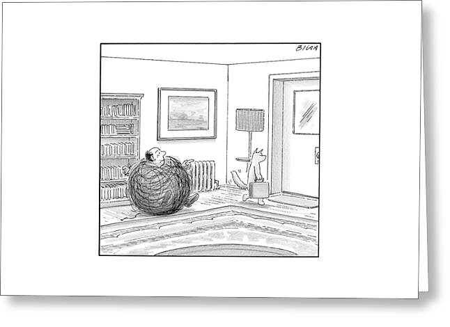 A Man Is Stuck In A Yarn Ball And His Cat Leaves Greeting Card by Harry Bliss