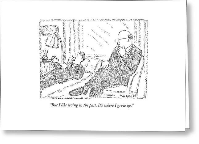 A Man On A Psychoanalyst Couch Says Greeting Card by Robert Mankoff