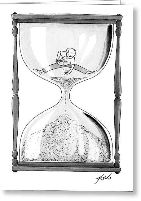 A Man Stands In The Top Half Of An Hourglass Greeting Card by Tom Toro