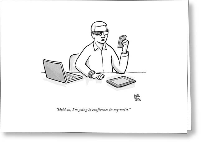 A Man Wearing Google Glasses Greeting Card by Paul Noth