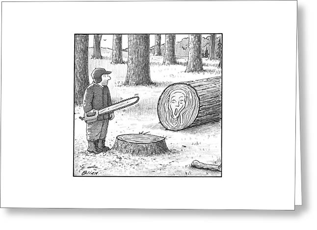 A Man Who Has Just Cut Down A Tree Sees That Greeting Card by Harry Bliss
