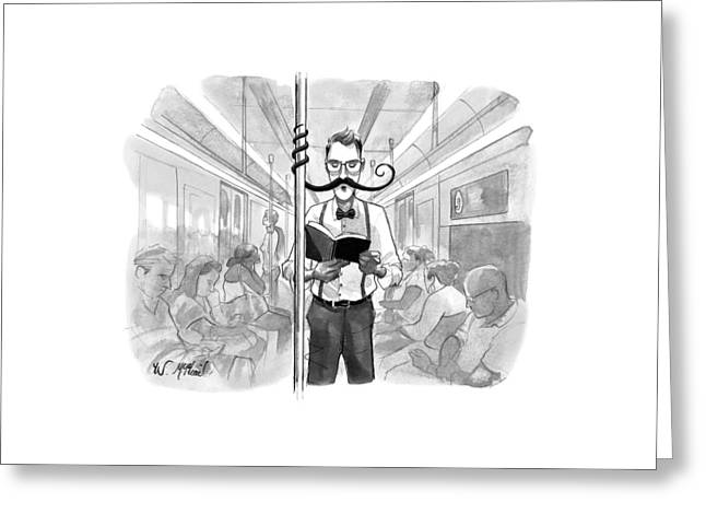 A Man's Elaborate Mustache Curls Around A Subway Greeting Card by Will McPhail