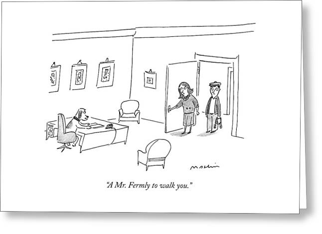 A Mr. Fermly To Walk You Greeting Card