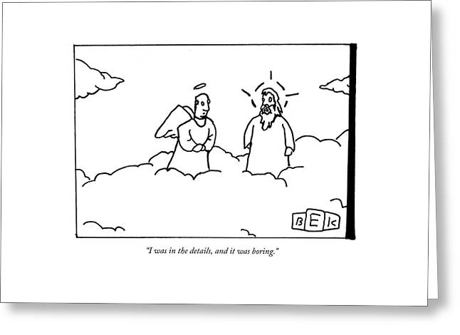 A Person Now In Heaven Talks To God Greeting Card by Bruce Eric Kaplan