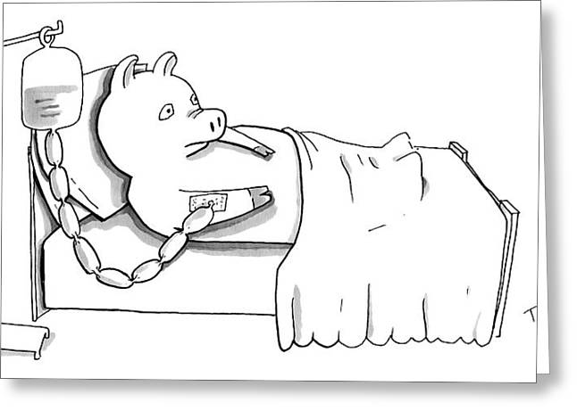 A Pig Is Hooked Up To An Iv Shaped Like Sausages Greeting Card