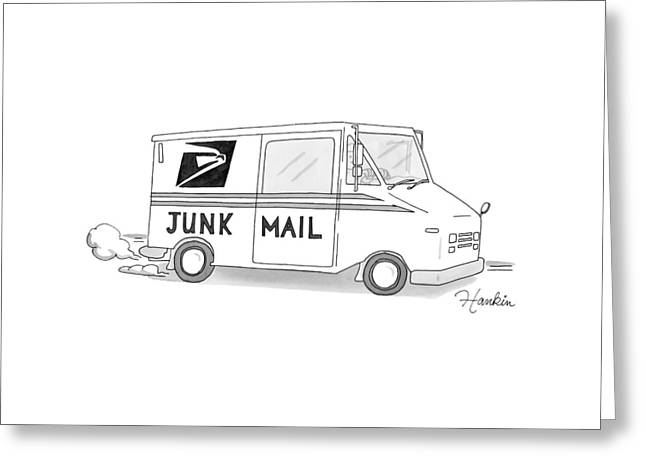 A Postal Truck Has The Phrase Junk Mail Greeting Card by Charlie Hankin