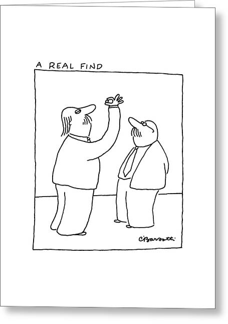 A Real Find Greeting Card by Charles Barsotti