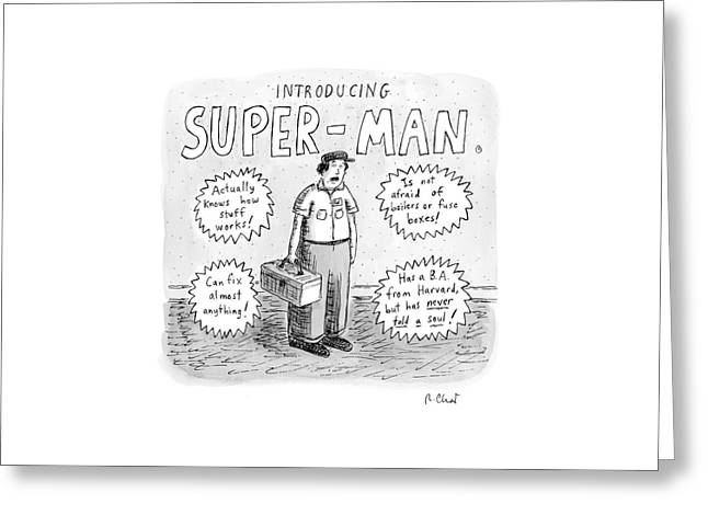 A Repair Man Is Introduced As Super-man Greeting Card by Roz Chast