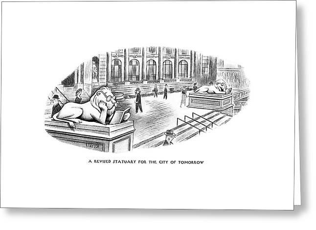 A Revised Statuary For The City Of Tomorrow Greeting Card by Richard Taylor