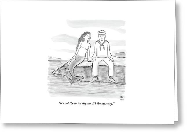 A Sailor Breaks Up With His Naked Mermaid Greeting Card by Paul Noth