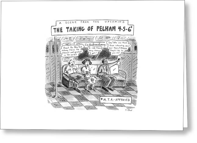 A Scene From The Upcoming The Taking Of Pelham Greeting Card by Roz Chast