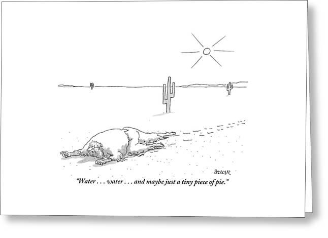 A Scruffy-looking Man Crawls Through The Desert Greeting Card by Jack Ziegler