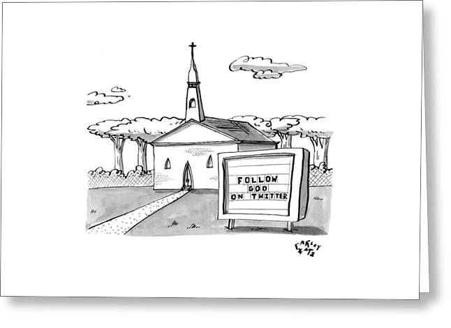 A Sign Reads Follow God On Twitter In Front Greeting Card by Farley Katz