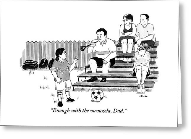 A Soccer-playing Little Girl Chastises Her Father Greeting Card