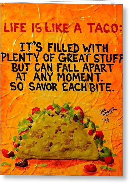 A Taco's Life Greeting Card by Joe Kopler
