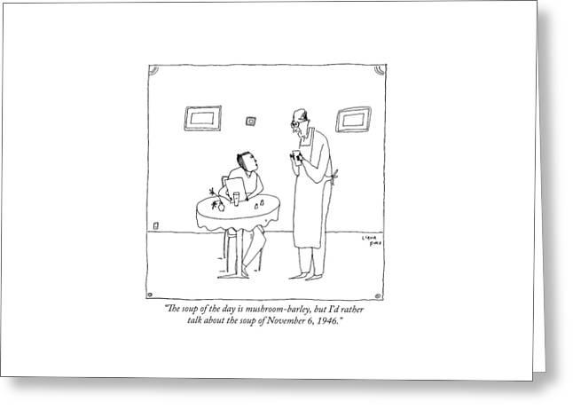 A Waiter Talks To A Restaurant Patron Greeting Card by Liana Finck