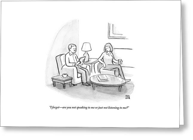 A Woman Speaks To A Man. Both Are Seated Greeting Card by Paul Noth