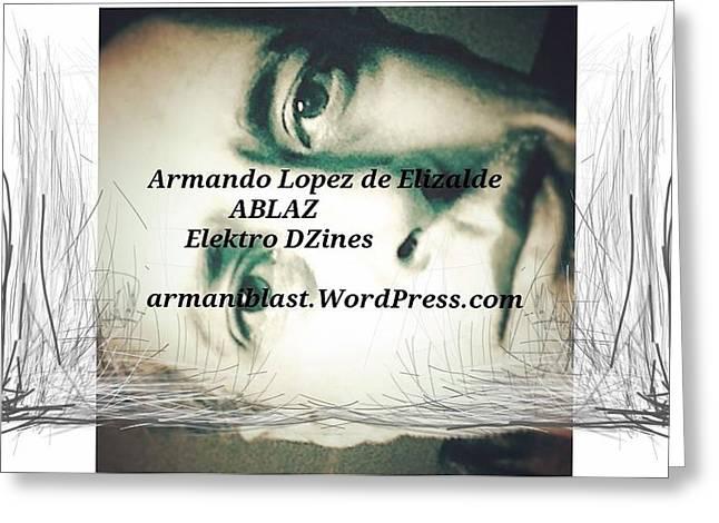 Ablaz Elektro Dz Greeting Card by Armando Lopez de Elizalde
