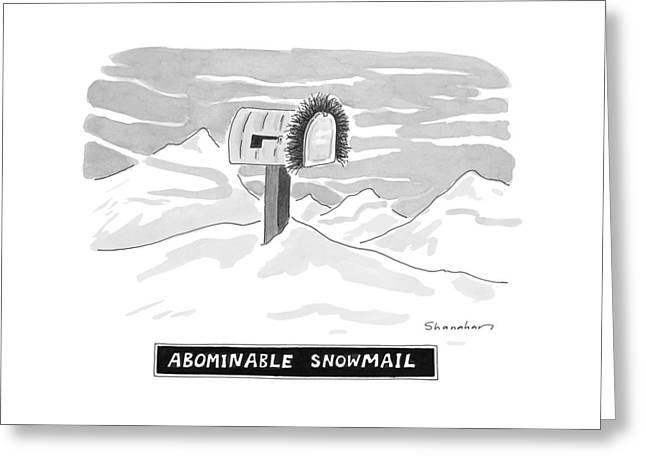Abominable Snowmail Greeting Card